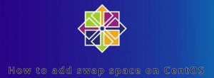 How to Create a Swap file on CentOS 7